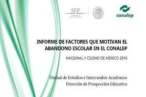 Informe de factores que motivan el abandono escolar en el CONALEP