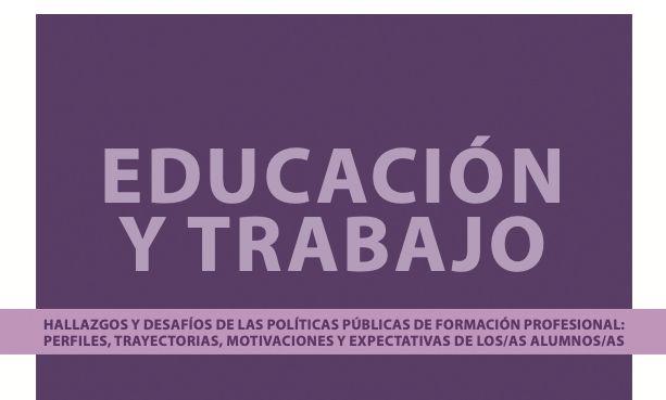 Hallazgos y desafíos de las políticas de Formación Profesional: perfiles, trayectorias, motivaciones y expectativas de los/as alumnos/as